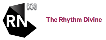 The Rhythm Divine ABC Radio National