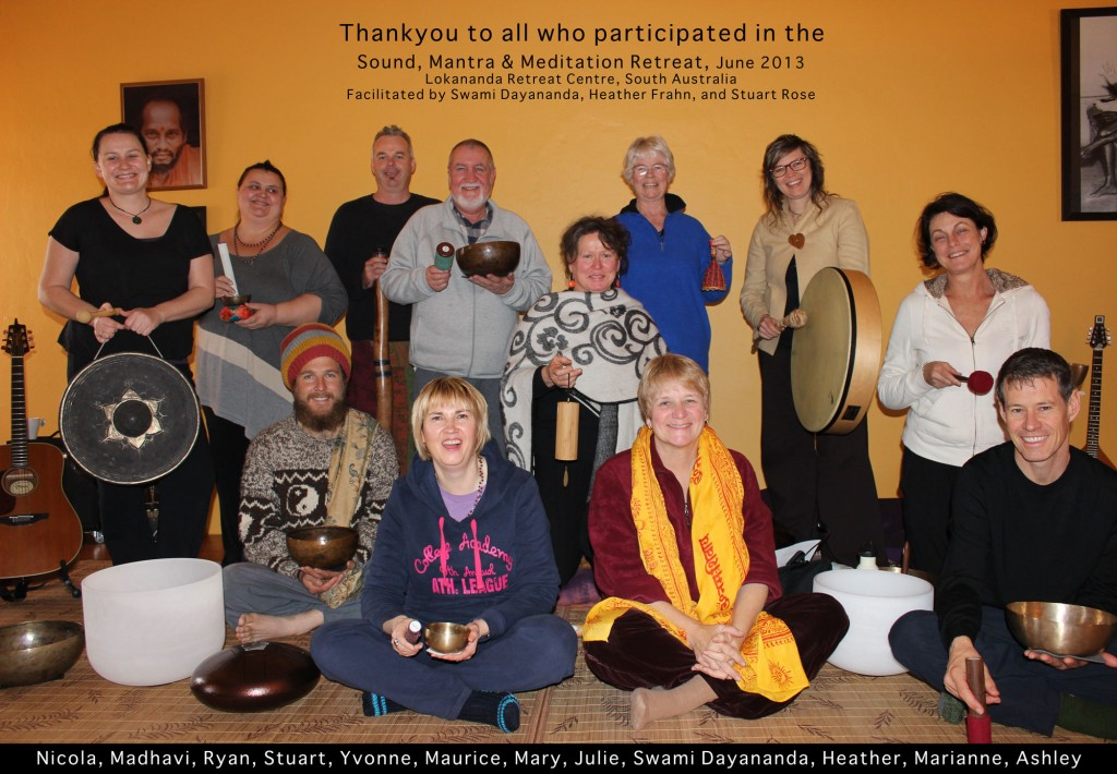 Thankyou to all who participated in our Sound, Mantra and Meditation Retreat at Lokananda Retreat Centre, with Heather Frahn, Stuart Rose and Swami Dayananda