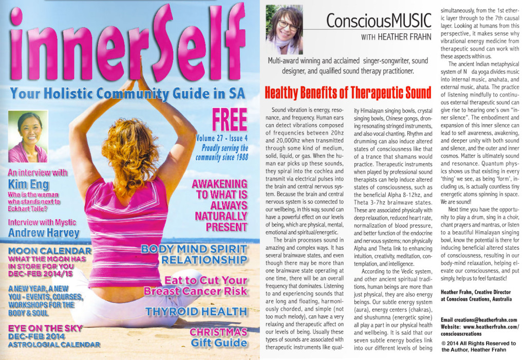Read about the Healthy Benefits of Therapeutic Sound, and Sound Therapy, by Heather Frahn. Published in Innerself Newspaper Vol 27 Issue 4