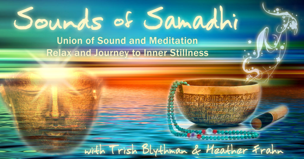 Join Trish Blythman and Heather Frahn for this special collaboration of meditation and sound. Trish and Heather will take you on an inward journey combining the mediums of sound healing, sacred music, mantra, and meditation. Like a sonic hug for your soul, they will interweave therapeutic sound and music instruments, with ancient mantra and ethereal vocals